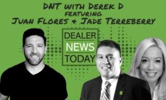 Dealer News Today, with Derek D, featuring Juan Flores and Jade Terreberry